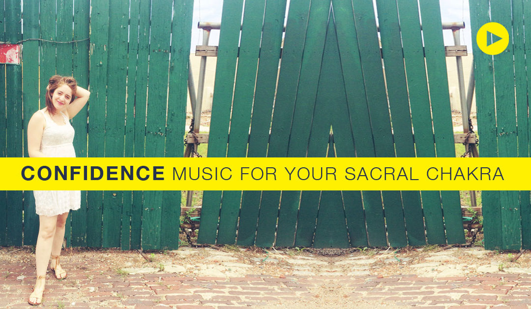Self Confidence! Solar Plexus Playlist (The Third Chakra)