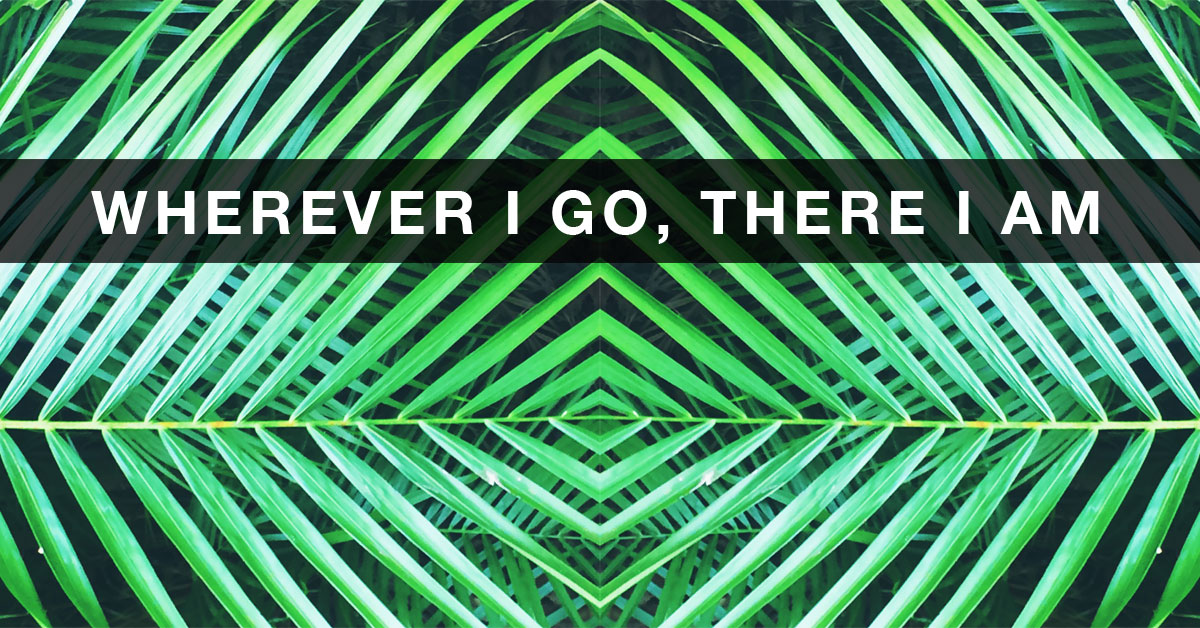 header-wherever-you-go-,-there-you-are