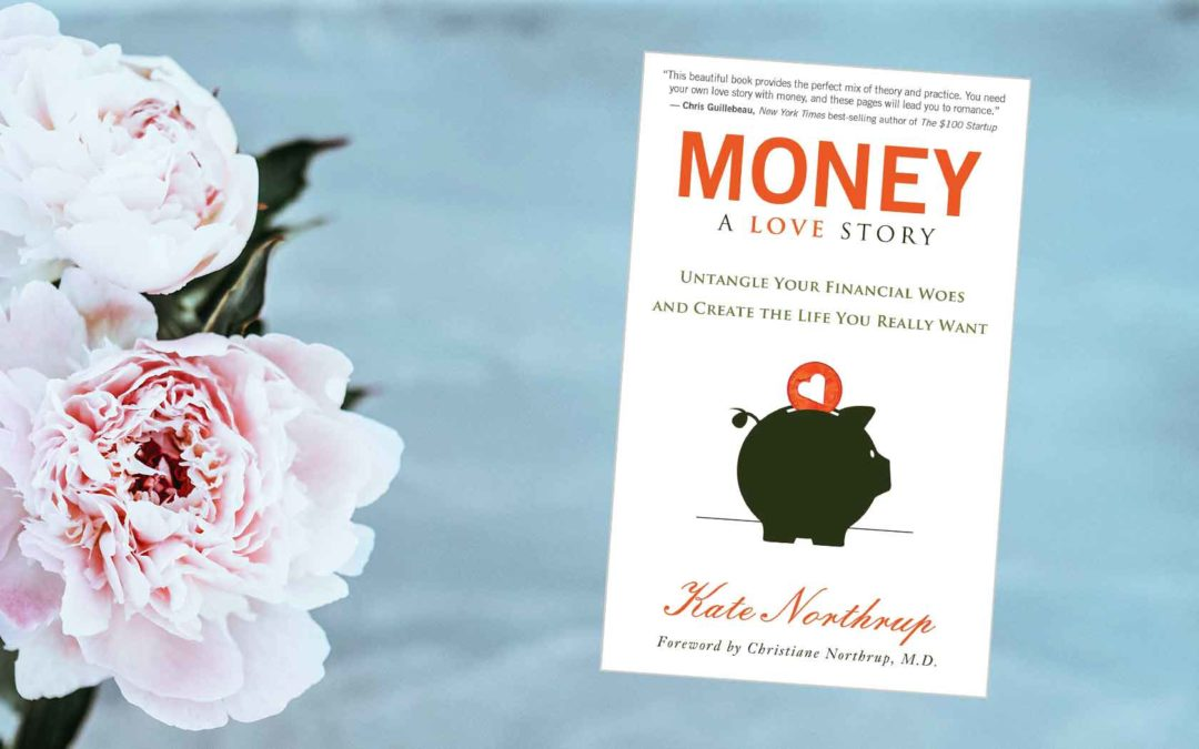 Money A Love Story: How to Heal Your Finances